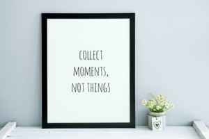 Hipster quote COLLECT MOMENTS, NOT THINGS scandinavian room
